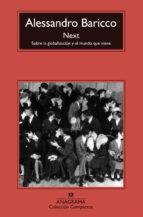 next: sobre la golbalizacion y el mundo que viene-alessandro baricco-9788433967848
