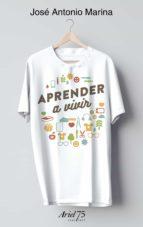 aprender a vivir (estuche + camiseta) jose antonio marina 9788434426948