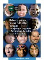 hablar y pensar: tareas culturales (temas de antropologia lingüis tica y cognitiva) honorio m. velasco maillo 9788436249248