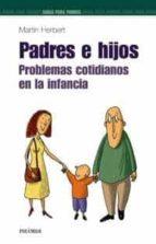 padres e hijos: problemas cotidianos en la infancia martin herbert 9788436817348