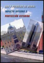 gas y petroleo en rusia : impacto interno y proyeccion exterior-9788437065748