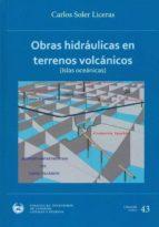 obras hidraulicas en terrenos volcanicos (islas oceanicas) carlos soler liceras 9788438004548