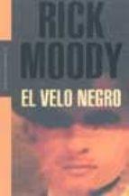 el velo negro-rick moody-9788439709848