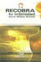 recobra tu intimidad: como superar la adiccion a las dependencias afectivas-anne wilson schaef-9788441411548