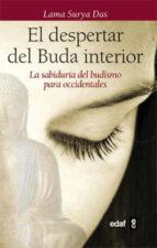 el despertar del buda interior: la sabiduria del budismo para occ identales-lama surya das-9788441428348