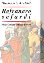 diccionario akal del refranero sefardi-jesus cantera ortiz de urbina-9788446019848