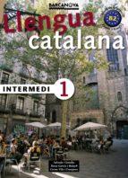 llengua catalana: intermedi 1-salvador comelles-9788448920548