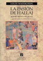 la pasion de hallaj: martir mistico del islam 9788449308048