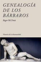 genealogia de los barbaros: historia de la humanidad-roger-pol droit-9788449322648