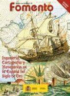 revista del ministerio de fomento. ingenieria, cartografia y nave gacion en la españa del siglo de oro-9788449809248
