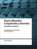 enric miralles a izquierda y derecha (tambien sin gafas) español/ ingles-david bestue-9788461369348
