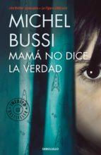 mamá no dice la verdad (ebook)-michel bussi-9788466339148