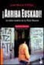 ¡arriba euskadi!: la vida diaria en el pais vasco (premio espasa ensayo 2001)-jose maria calleja-9788467002348