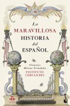 la maravillosa historia del español-francisco moreno fernandez-9788467049848