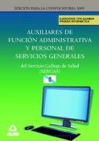AUXILIARES DE FUNCION ADMINISTRATIVA Y PERSONAL DE SERVICIOS GENE RALES DEL SERVICIO GALLEGO DE SALUD (SERGAS): EJERCICIOS TIPO EXAMEN, PRUEBA INFORMATICA
