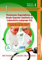 TECNICOS/AS ESPECIALISTAS DE GRADO SUPERIOR SANITARIO EN LABORATO RIO (SUBGRUPO C1) DE LOS HOSPITALES DE BELLVITGE, VILADECANS, GERMANS TRIAS I PUJOL I VALL D'HEBRON . TEMARIO. VOLUMEN I