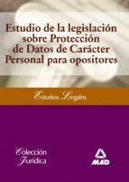 ESTUDIO DE LA LEGISLACION SOBRE PROTECCION DE DATOS DE CARACTER P ERSONAL PARA OPOSITORES