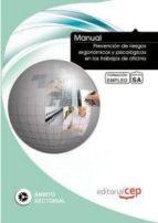 manual prevencion de riesgos ergonomicos y psicologicos en los tr abajos de oficina. formacion para el empleo 9788468129648