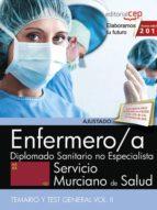 ENFERMERO/A SERVICIO MURCIANO DE SALUD DIPLOMADO SANITARIO NO ESPECIALISTA. TEMARIO Y TEST GENERAL (VOL. II)