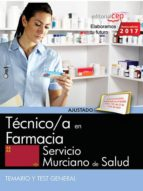 TECNICO/A EN FARMACIA. SERVICIO MURCIANO DE SALUD. TEMARIO Y TEST GENERAL