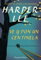 ve y pon un centinela (ebook)-harper lee-9788468767048