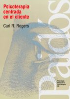 psicoterapia centrada en el cliente carl r. rogers 9788475090948