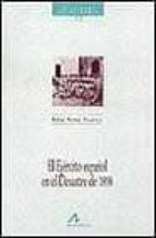 el ejercito español en el desastre de 1898 rafael nuñez florencio 9788476352748