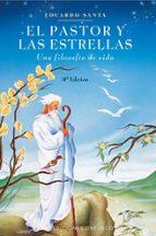 el pastor y las estrellas: una filosofia de vida eduardo santa 9788477205548