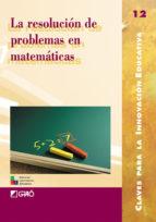 LA RESOLUCIÓN DE PROBLEMAS EN MATEMÁTICAS