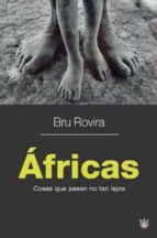 africas: cosas que pasan no tan lejos bru rovira 9788478715848