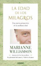 la edad de los milagros: una nueva perspectiva de la mediana edad marianne williamson 9788479536848