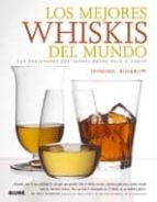 (pe) los mejores whiskis del mundo: 750 variedades destiladas de tain a tokio dominic roskrow 9788480769648