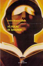 as rulas de bakunin (premio garcia barros 2000) (4ª ed.) anton riveiro coello 9788482887548