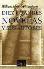 diez grandes novelas y sus autores william somerset maugham 9788483103548