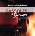cassoles de girona: receptes tradicionals a foc lent abraham simon ferre 9788483309148