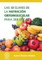 las 12 claves de la nutricion ortomolecular para ser eficaz-rafael roman molina-9788483524848