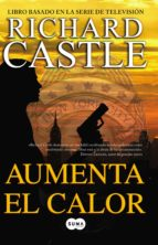 aumenta el calor (serie castle 3) (ebook)-richard castle-9788483654248
