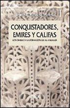 conquistadores, emires y califas: la dinastia de los omeyas en el al andalus eduardo manzano 9788484326748