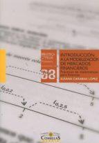 introducción a la modelización de mercados financieros susana carabias lópez 9788484686248