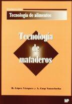 tecnologia de mataderos-r. lopez vazquez-a. cap vanaclocha-9788484761648