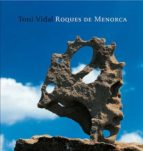 roques de menorca (ed. multilingüe catala-español-ingles)-toni vidal-9788484781448