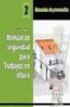 manual de seguridad para trabajos en altura (manuales de prevenci on, 2)-sergio gomez-9788486108748
