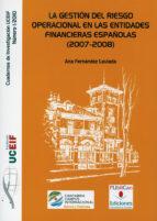 la gestion del riesgo operacional en las entidades financieras es pañolas ana fernandez laviada 9788486116248