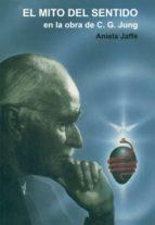 el mito del sentido en la obra de c.g.jung aniela jaffe 9788487476648