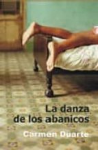 la danza de los abanicos-carmen duarte-9788488052148