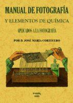 manual de fotografia y elementos de quimica-jose maria cortecero-9788490014448