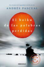 el haiku de las palabras perdidas-andres pascual-9788490322048