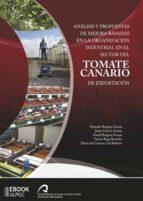 análisis y propuestas de mejora basadas en la organización industrial en el sector del tomate canario de exportación (ebook)-javier osorio acosta-ruben gil cardona-9788490420348