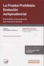 prueba prohibida: evolución jurisprudencial andrea planchadell gargallo 9788490595848