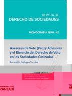 asesores de voto (proxy advisors) y el ejercicio del derecho de voto en las sociedades cotizadas-ascension gallego córcoles-9788490596548